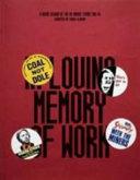 In Loving Memory of Work