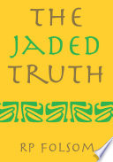 The Jaded Truth