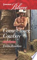Come Closer  Cowboy