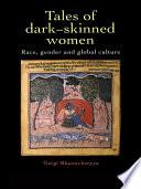 Tales Of Dark Skinned Women