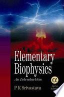 Elementary Biophysics