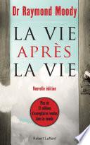 La Vie Après La Vie : édition d'un livre-culte. vendu à plus de...