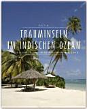 Premium Trauminseln im Indischen Ozean. Seychellen - Mauritius - La Réunion - Sansibar - Madagaskar - Malediven - Sri Lanka