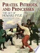 Pirates  Patriots  and Princesses