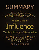 Summary  Influence By Robert Cialdini  The Psychology of Persuasion