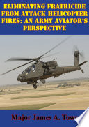 Eliminating Fratricide From Attack Helicopter Fires  An Army Aviator s Perspective