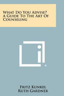 What Do You Advise A Guide To The Art Of Counseling