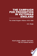 The Campaign for Prohibition in Victorian England