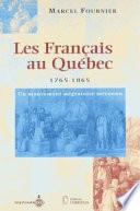 Les Fran  ais au Qu  bec  1765 1865