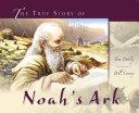 The True Story of Noah's Ark Book