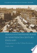 Female Entrepreneurship in Nineteenth Century England