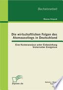 Die wirtschaftlichen Folgen des Atomausstiegs in Deutschland  Eine Kostenanalyse unter Einbeziehung historischer Ereignisse