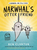 Narwhal's Otter Friend (A Narwhal and Jelly Book #4) Book