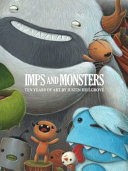 Imps and Monsters  Ten Years of Art by Justin Hillgrove