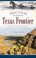 True Tales of the Texas Frontier