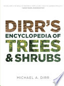 Dirr s Encyclopedia of Trees and Shrubs