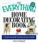 The Everything Home Decorating Book