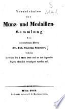Verzeichniß der Münz- und Medaillen-Sammlung des verstorbenen Herrn Dr. Joh. Cajetan Senoner, welche in Wien den 1 März 1842 und an den folgenden Tagen öffentlich versteigert werden soll