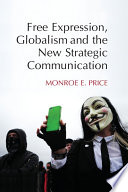 Free Expression  Globalism  and the New Strategic Communication