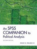 An SPSS Companion to Political Analysis