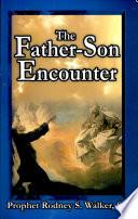 The Father Son Encounter