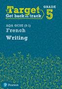 Target Grade 5 Writing AQA GCSE (9-1) French Workbook