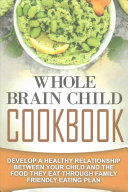 Whole Brain Child Cookbook book