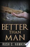 Better than man