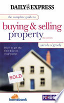 The Complete Guide to Buying and Selling Property