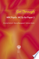 Get Through MRCPsych  MCQs for Paper 2
