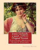 Jennie Gerhardt  a Novel   by Theodore Dreiser  1911  Original Version