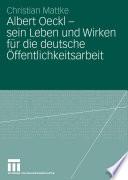 Albert Oeckl - sein Leben und Wirken für die deutsche Öffentlichkeitsarbeit