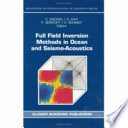 Full Field Inversion Methods in Ocean and Seismo Acoustics