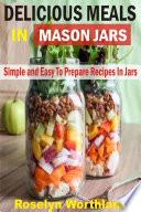 Delicious Meals In Mason Jars