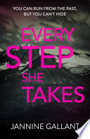 Every Step She Takes  Who s Watching Now 2  A novel of dangerous  dramatic suspense