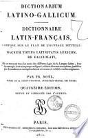 Dictionnaire latin-francais, compose sur le plan de l'ouvrage intitule Magnum totius latinitatis lexicon, de Facciolati, ...