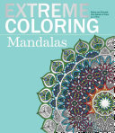 Extreme Coloring Mandalas : designed book helps you create your own...