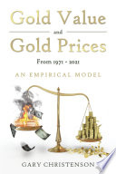 Gold Value and Gold Prices From 1971   2021