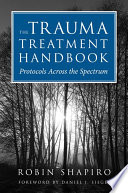 The Trauma Treatment Handbook  Protocols Across the Spectrum