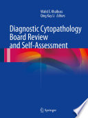 Diagnostic Cytopathology Board Review and Self Assessment
