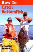 How to Catch Bottomfish