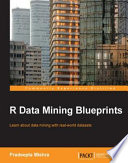 R Data Mining Blueprints Book Diverse Real World Datasets To