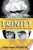 Trinity  A Graphic History of the First Atomic Bomb