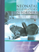 Neonatal Respiratory Disorders, 2Ed : the neonate to a specialist intensive...