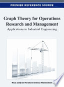 Graph Theory for Operations Research and Management  Applications in Industrial Engineering