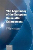 The Legitimacy of the European Union After Enlargement