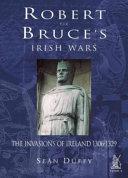 Robert the Bruce s Irish Wars Book PDF