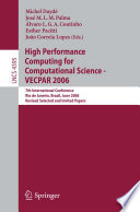 High Performance Computing For Computational Science Vecpar 2006