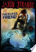 Faceless Friend