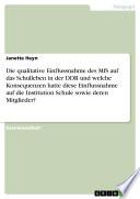 Die qualitative Einflussnahme des MfS auf das Schulleben in der DDR und welche Konsequenzen hatte diese Einflussnahme auf die Institution Schule sowie deren Mitglieder?